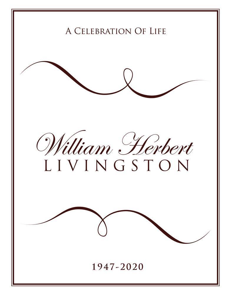 William Herbert Livingston 1947 – 2020